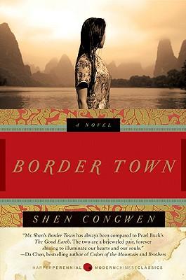 Border Town By Congwen, Shen/ Kinkley, Jeffrey C. (TRN)