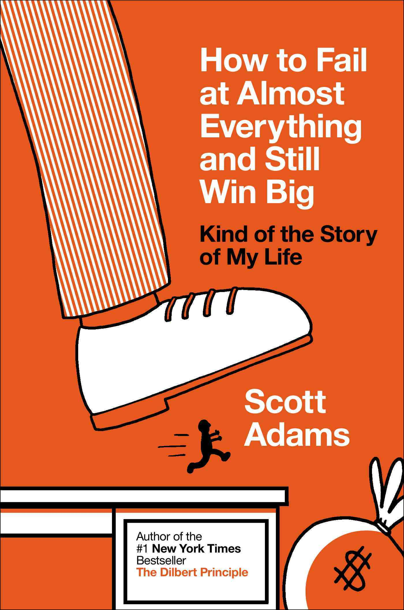 How to Fail at Almost Everything and Still Win Big By Adams, Scott